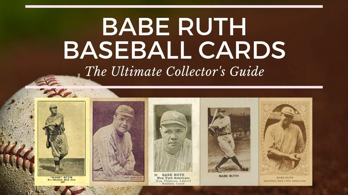 Babe Ruth Baseball Cards The Ultimate Collectors Guide Old