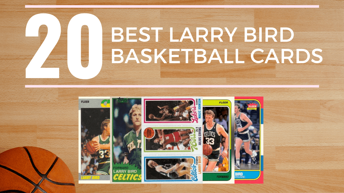 Most Valuable Larry Bird Basketball Cards