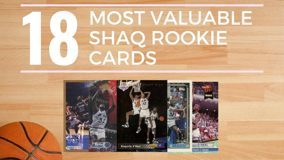 Most Valuable Shaq Rookie Cards