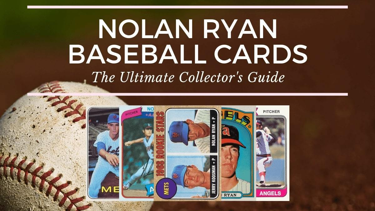 Nolan Ryan Baseball Cards Collectors Guide