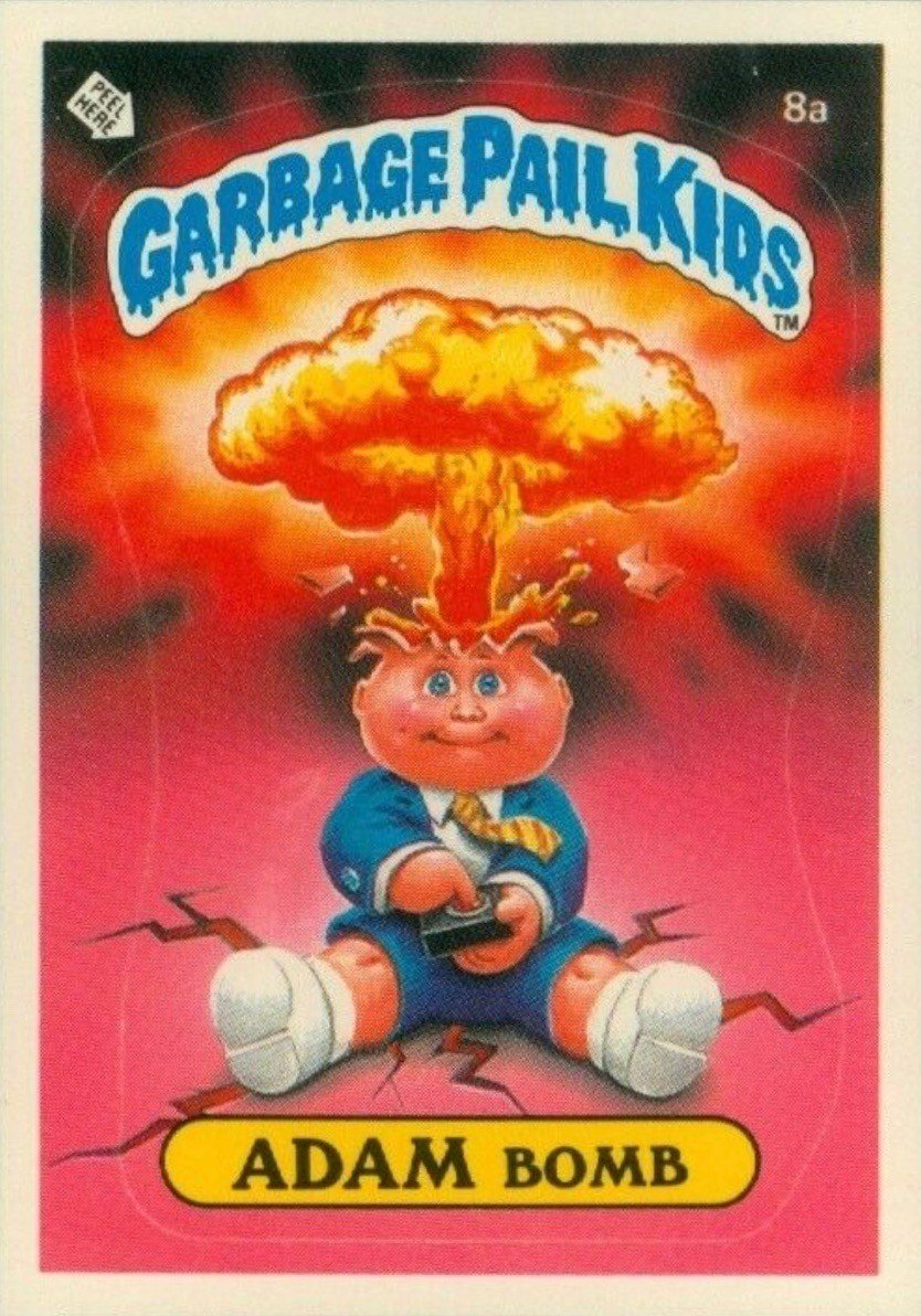1985 Garbage Pail Kids Card #8a Adam Bomb