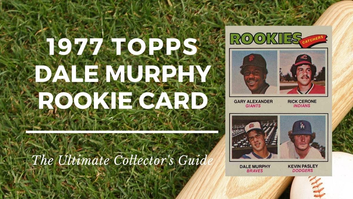 Dale Murphy Rookie Card Collectors Guide
