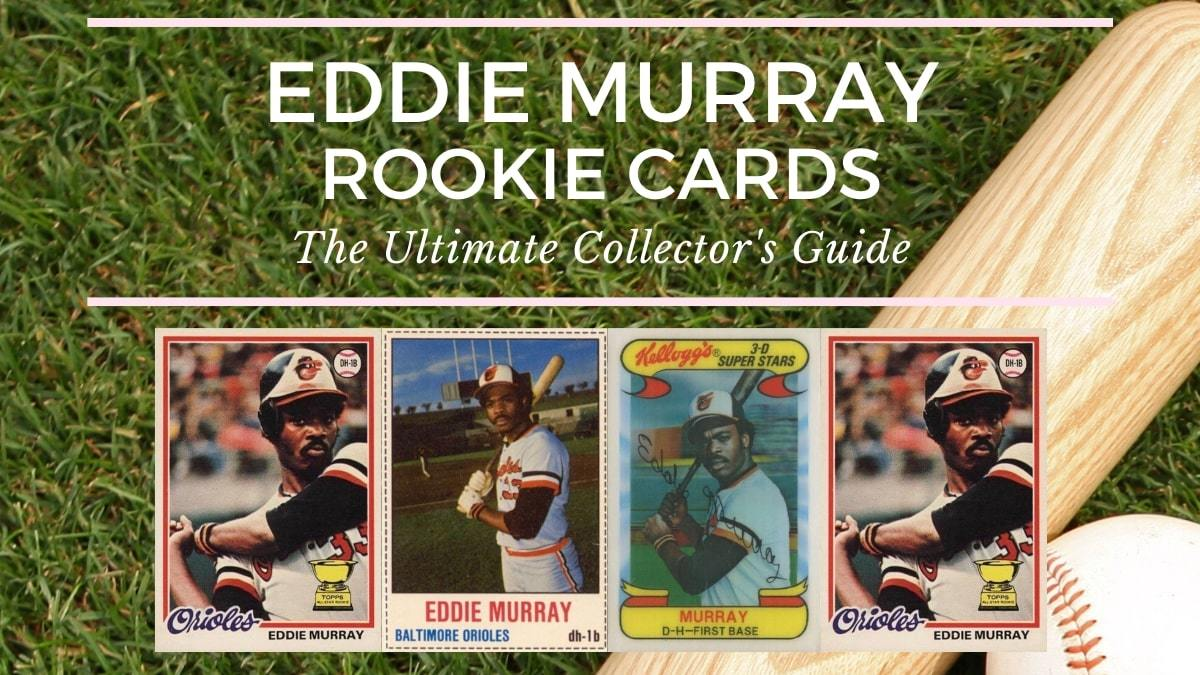 Eddie Murray Rookie Card Collectors Guide