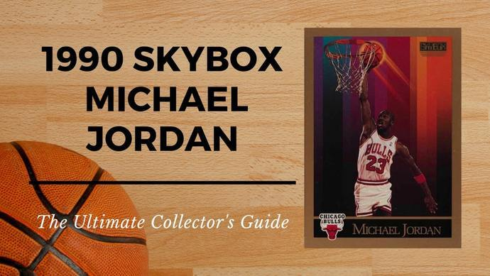 1990 SkyBox Michael Jordan Basketball Card Collectors Guide