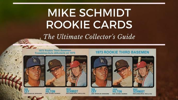 Mike Schmidt Rookie Card Collectors Guide