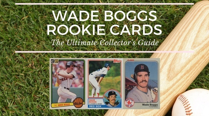 Wade Boggs Rookie Card Collectors Guide